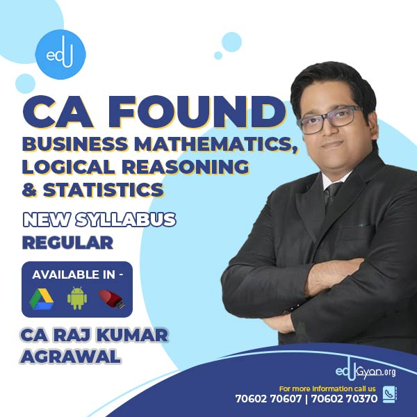 CA Foundation Bus. Mathematics & Statistics By CA Raj K Agrawal