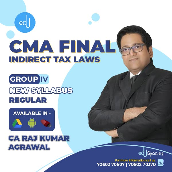 CMA Final Indirect Tax Laws By CA Raj K Agrawal