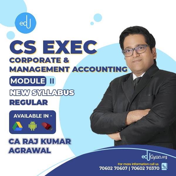 CS Executive Corporate & Mgt. Accounting By CA Raj K Agrawal