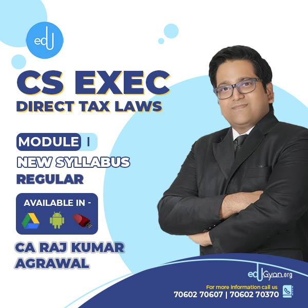 CS Executive Direct Tax Laws By CA Raj K Agrawal