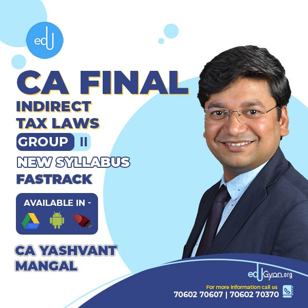 CA Final Indirect Tax Laws Fast Track By CA Yashvant Mangal