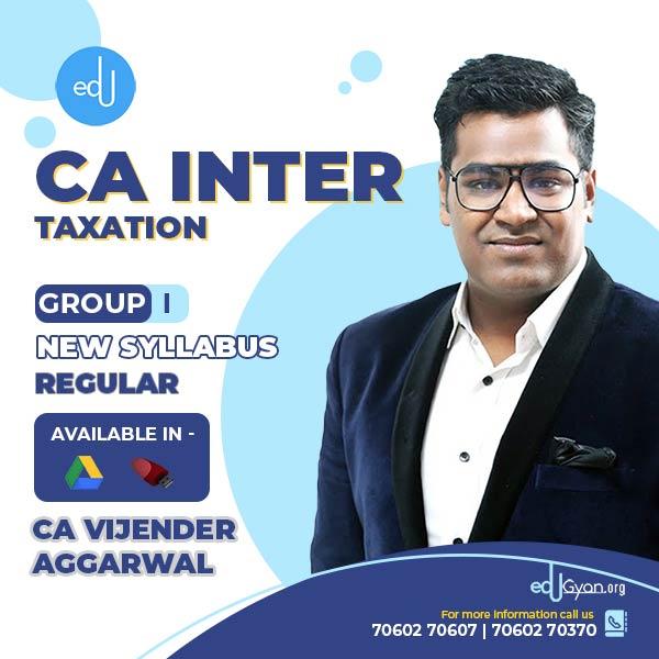 CA Inter Taxation By CA Vijender Aggarwal