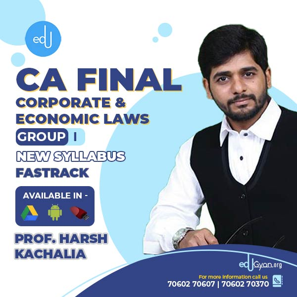 CA Final Corporate & Economic Laws Fast Track By Prof Harsh Kachalia