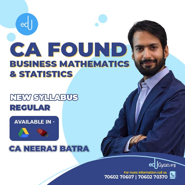 CA Foundation Bus. Mathematics & Statistics By CA Neeraj Batra