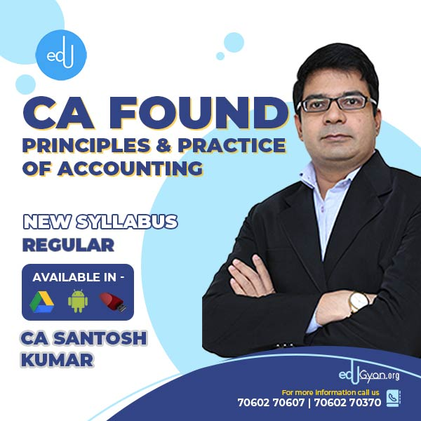 CA Foundation Principles & Practice of Accounting By CA Santosh Kumar