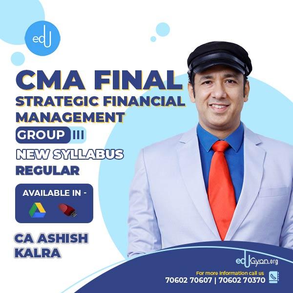 CMA Final Strategic Financial Management By CA Ashish Kalra