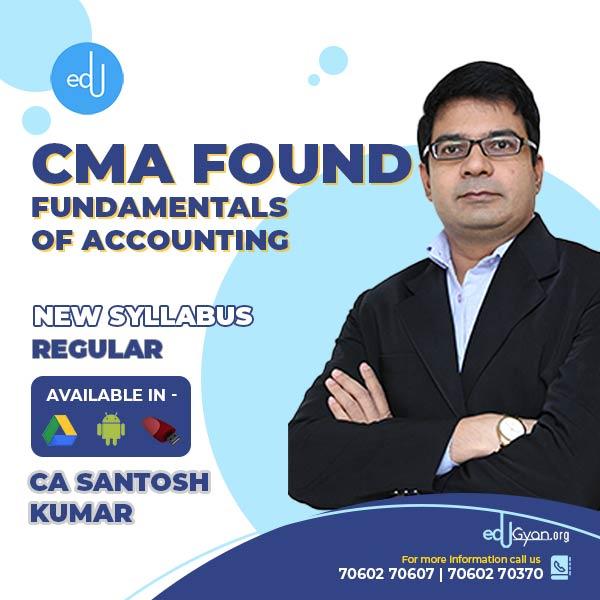 CMA Foundation Fund. Of Accounting By CA Santosh Kumar