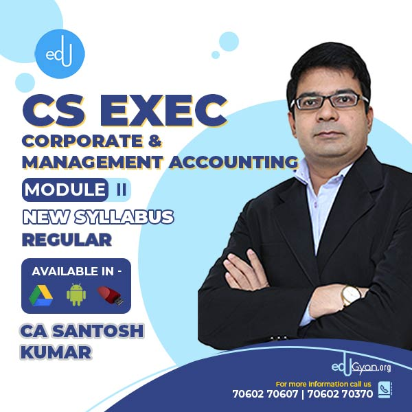 CS Executive Corporate & Management Accounting By CA Santosh Kumar