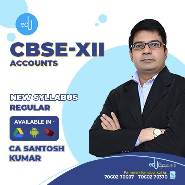 Class XII CBSE Accounts By CA CMA Santosh Kumar