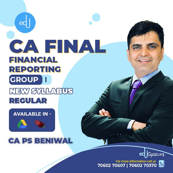 CA Final Financial Reporting By CA PS Beniwal