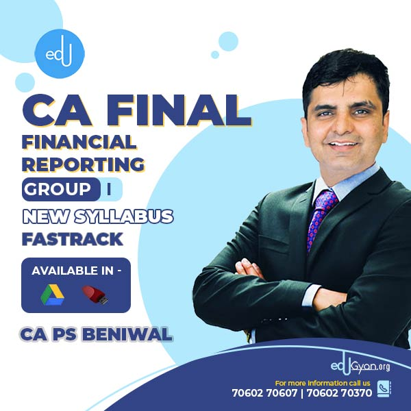 CA Final Financial Reporting Fast Track By CA PS Beniwal