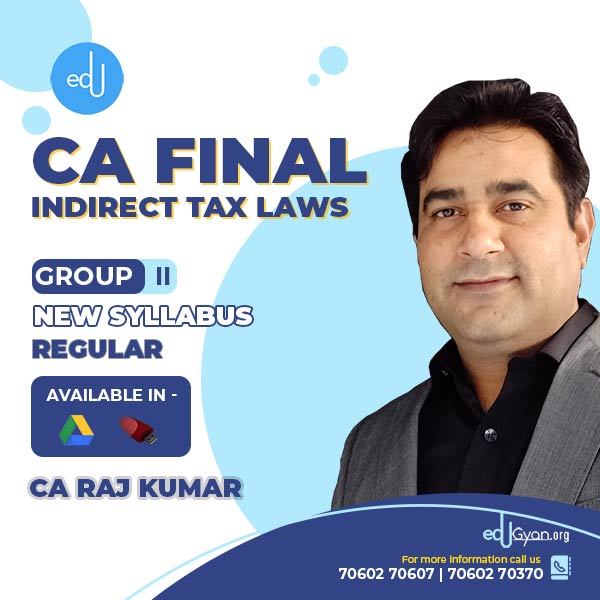 CA Final Indirect Tax Laws By CA Rajkumar