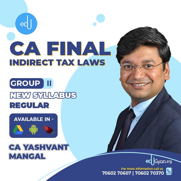 CA Final Indirect Tax Laws By CA Yashvant Mangal