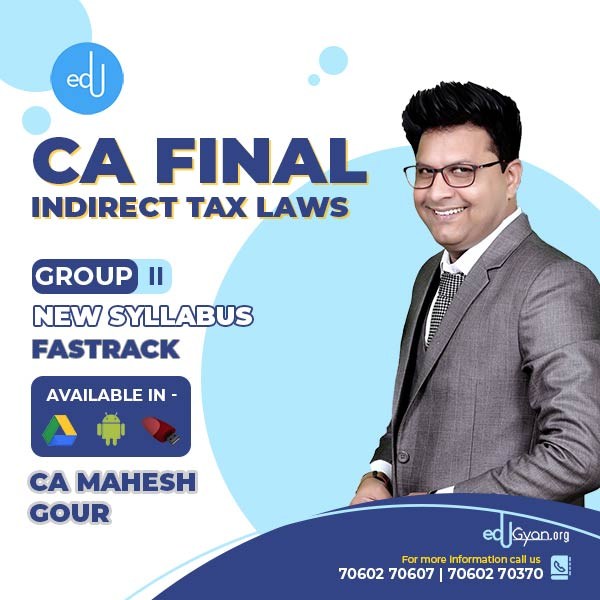 CA Final Indirect Tax Laws Fast Track By CA Mahesh Gour