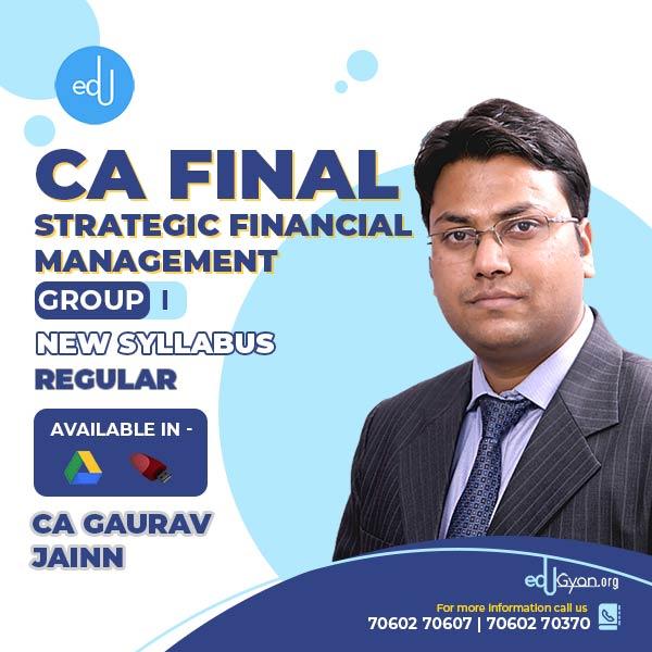 CA Final Strategic Financial Management By CA Gaurav Jainn