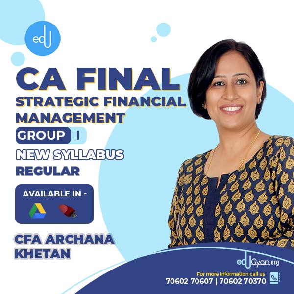 CA Final Strategic Financial Management By CFA Archana Khetan