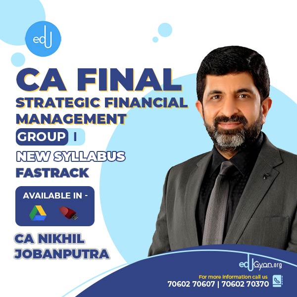 CA Final Strategic Financial Management Fast Track By CA Nikhil Jobanputra