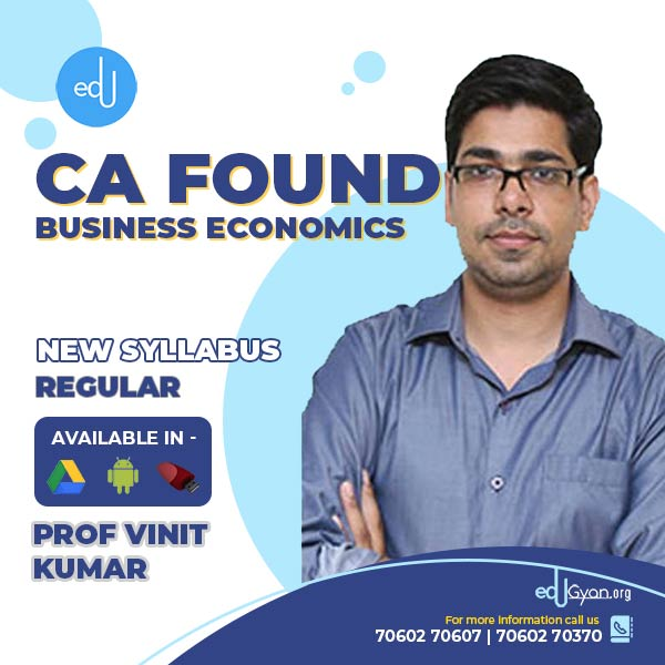 CA Foundation Business Economics By Prof Vinit Kumar