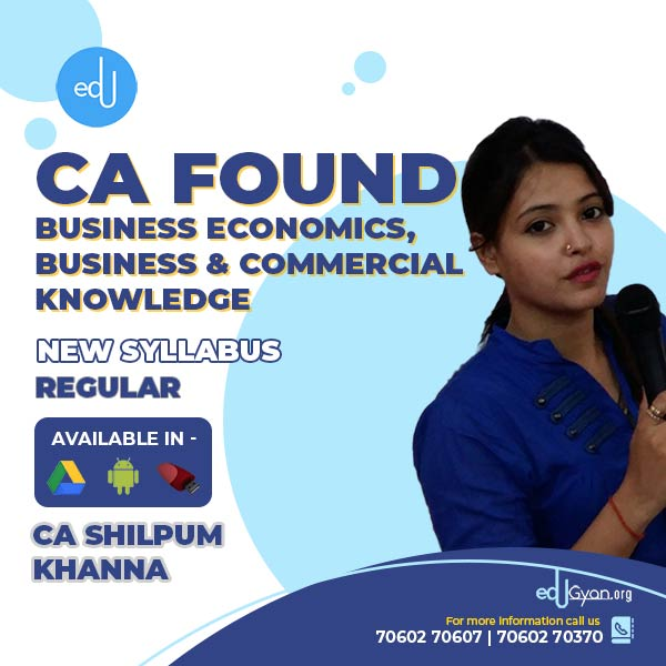 CA Foundation Business Economics & BCK By CA Shilpum Khanna
