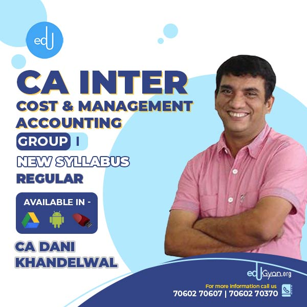CA Inter Cost & Management Accounting By CA Dani Khandelwal