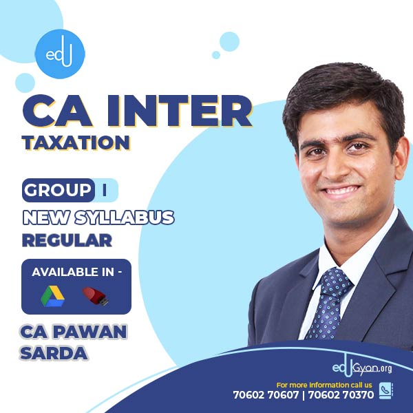 CA Inter Taxation By CA Pawan Sarda
