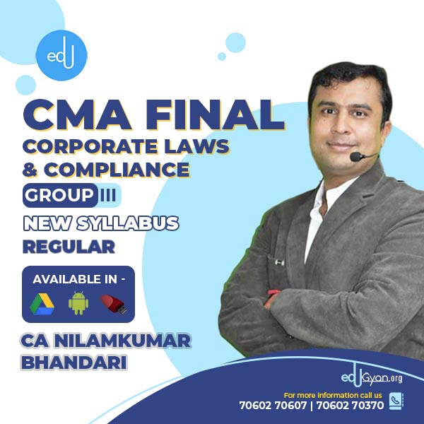 CMA Final Corporate Laws & Compliance By CA Nilamkumar Bhandari