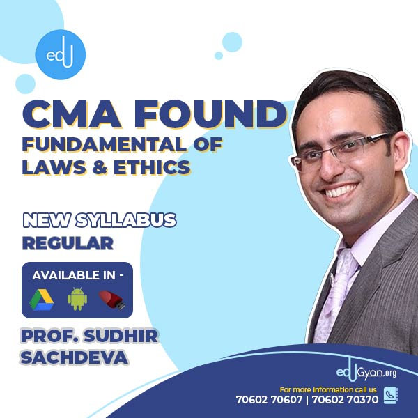CMA Foundation Fund. Of Laws & Ethics By Prof Sudhir Sachdeva