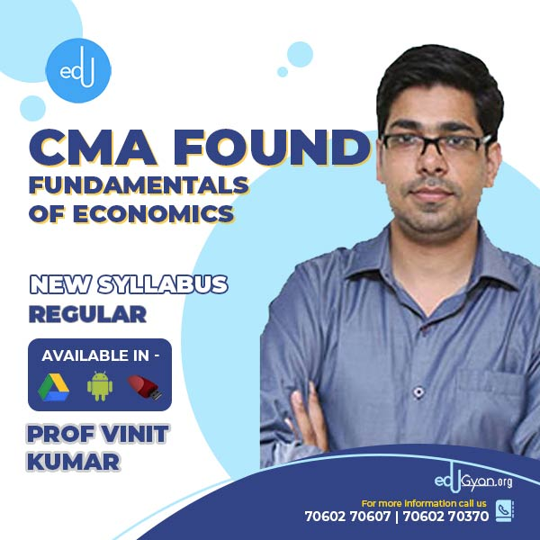 CMA Foundation Fundamentals of Economics By Prof Vinit Kumar