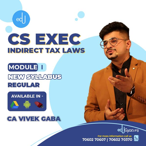 CS Executive Indirect Tax Laws By CA Vivek Gaba
