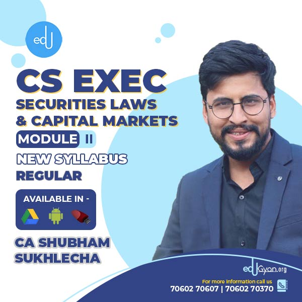 CS Executive Securities Laws & Capital Markets By CA Shubham Sukhlecha