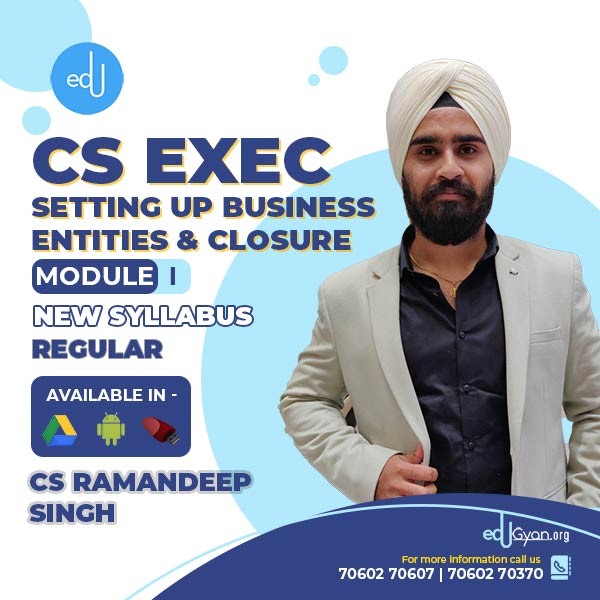 CS Executive Setting Up Business Entities & Closure By CS Ramandeep Singh