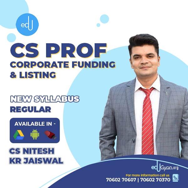 CS Professional Corporate Funding & Listing By CS Nitesh Kr Jaiswal