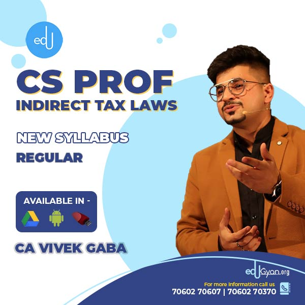 CS Professional Indirect Tax Laws By CA Vivek Gaba