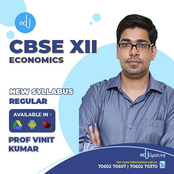 Class XII CBSE Economics By Prof Vinit Kumar