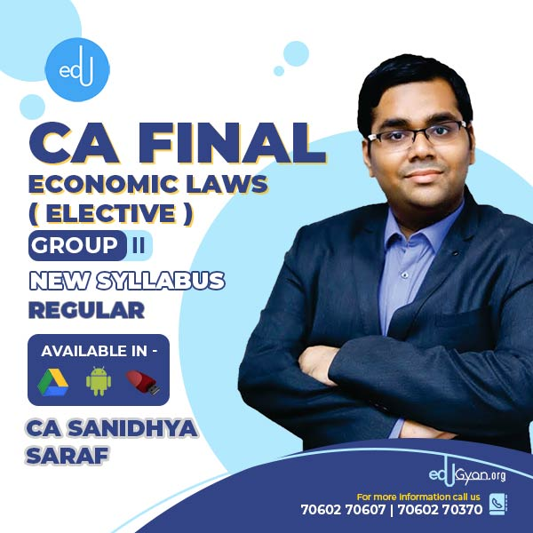 CA Final Economic Laws Elective By CA Sanidhya Saraf