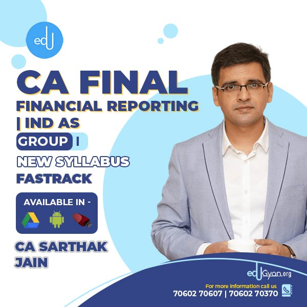 CA Final Financial Reporting | Ind AS Fast Track By CA Sarthak Jain