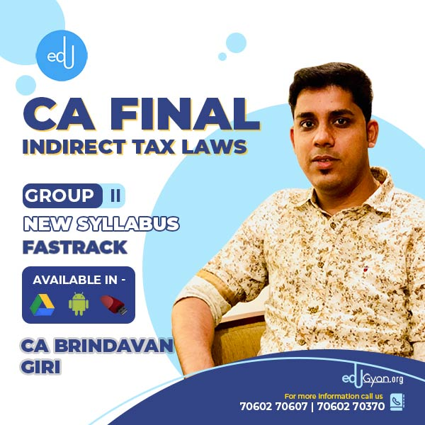 CA Final Indirect Tax Laws Fast Track By CA Brindavan Giri