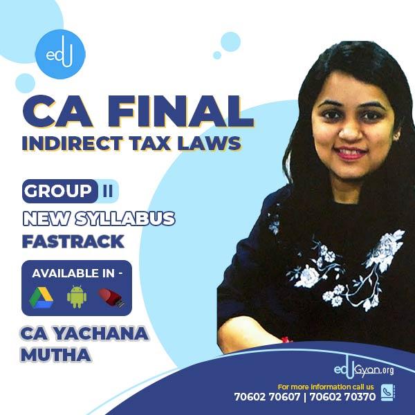CA Final Indirect Tax Laws Fast Track By CA Yachana Mutha