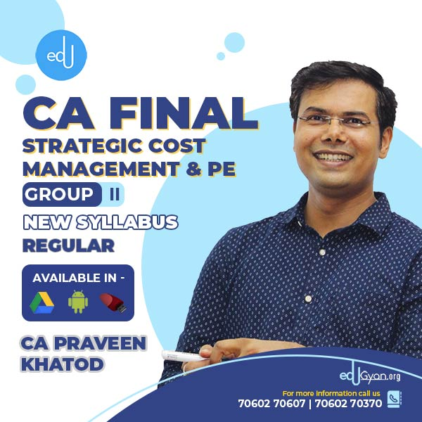 CA Final Strategic Cost Management & PE By CA Praveen Khatod