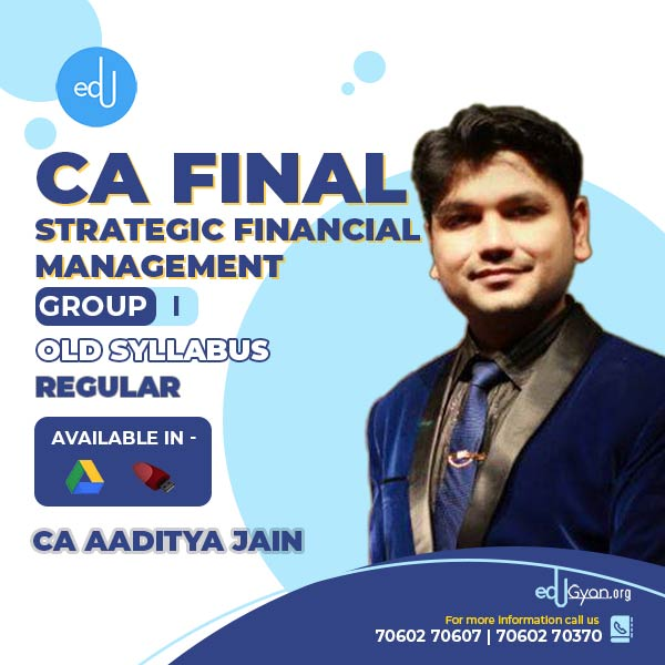 CA Final Strategic Financial Management By CA Aaditya Jain (Old Course)
