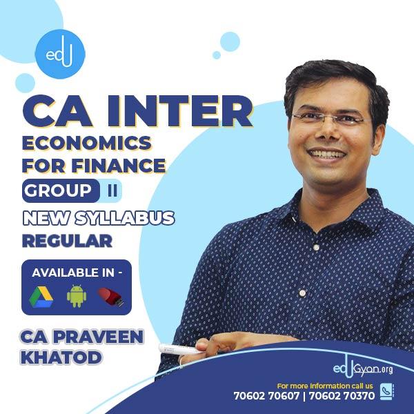 CA Inter Economics For Finance By CA Praveen Khatod