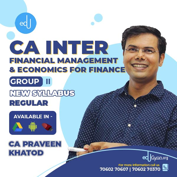 CA Inter Fin. Management & Eco. For Finance By CA Praveen Khatod