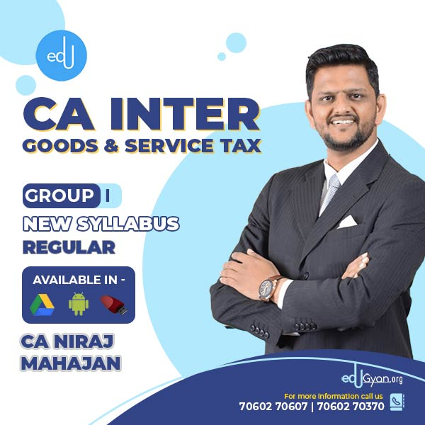 CA Inter Goods & Service Tax By CA Niraj Mahajan