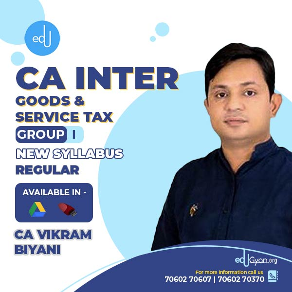 CA Inter Goods & Service Tax By CA Vikram Biyani