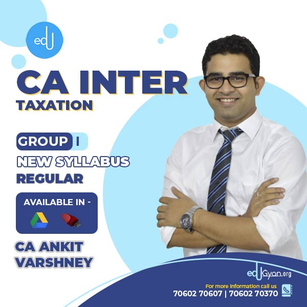 CA Inter Taxation By CA Ankit Varshney