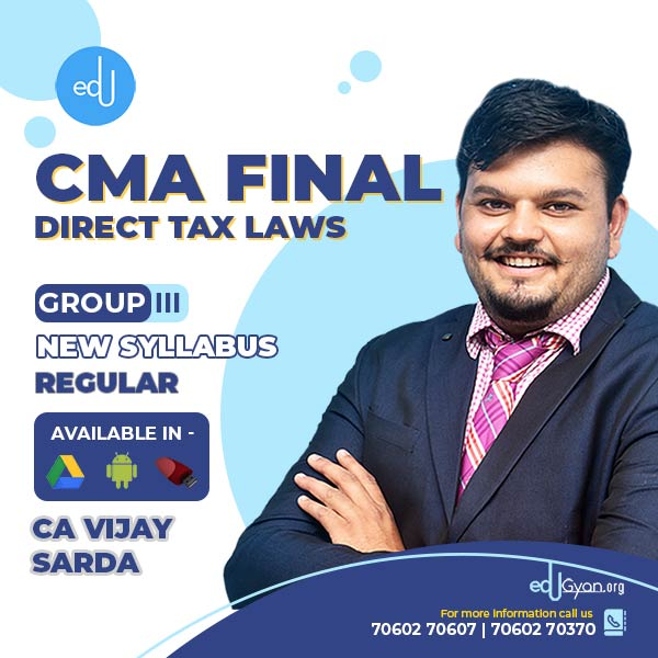 CMA Final Direct Tax Laws By CA Vijay Sarda