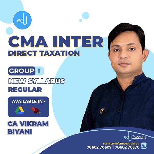 CMA Inter Direct Taxation By CA Vikram Biyani