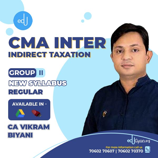 CMA Inter Indirect Taxation By CA Vikram Biyani