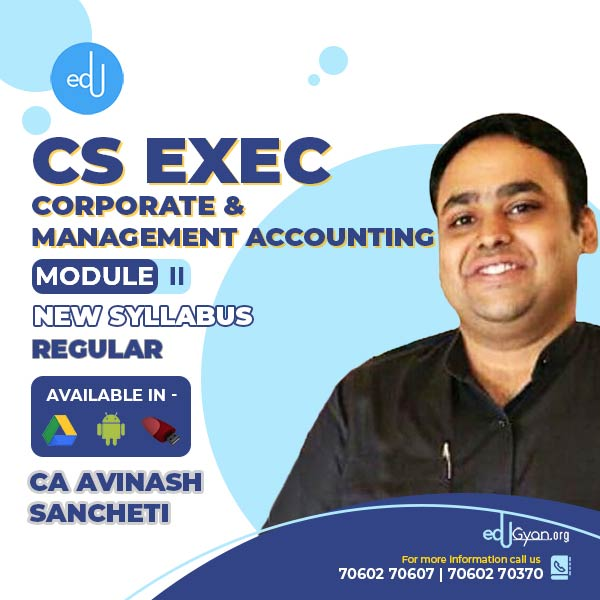 CS Executive Corporate & Mgt. Accounting By CA Avinash Sancheti