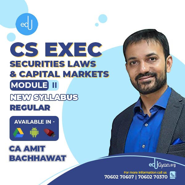 CS Executive Securities Laws & Capital Markets By CA Amit Bachhawat